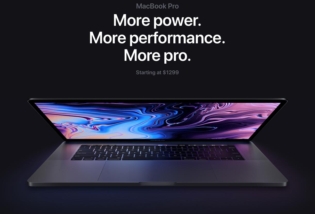 MacBook Pro: More power. More performance More pro. Starting at $1299