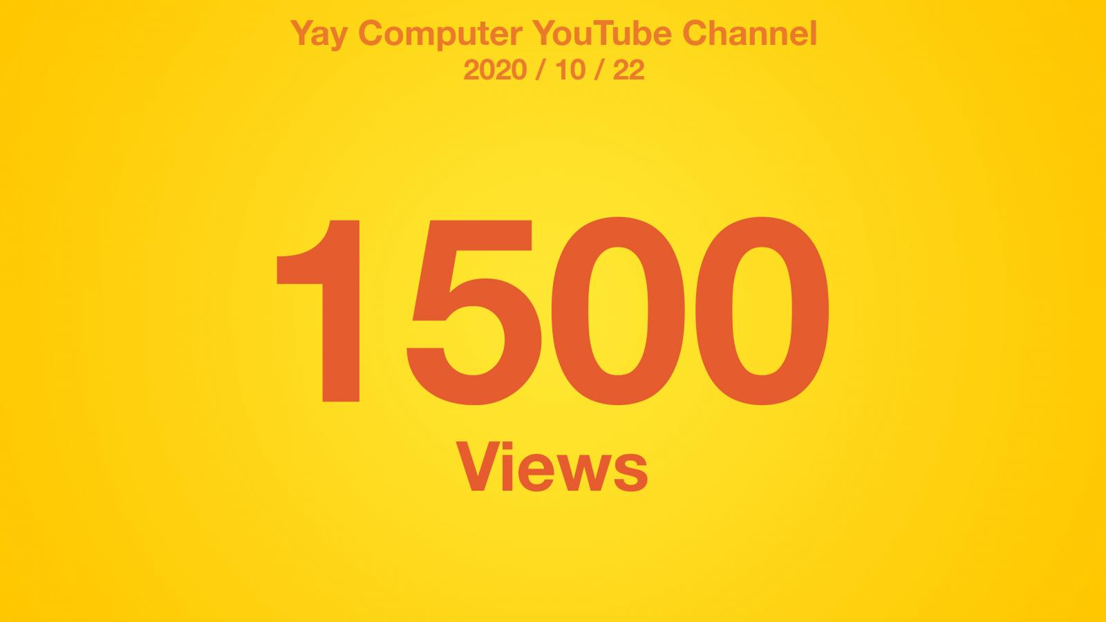 A yellow radial gradient with red text: Yay Computer YouTube Channel 2020/10/22 1500 Views