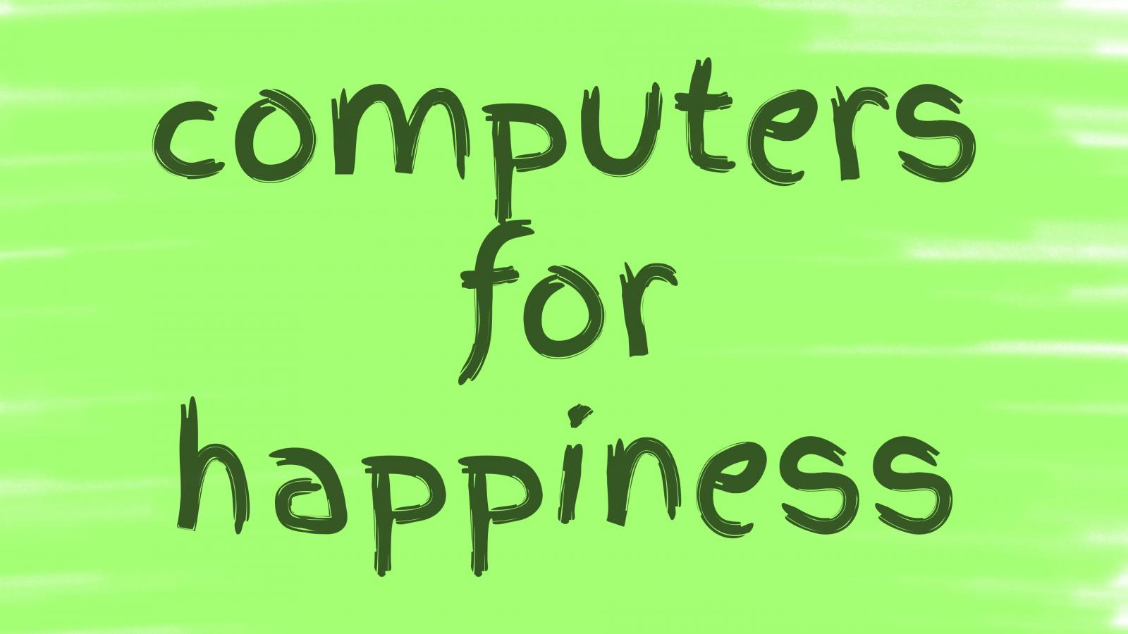 computers for happiness
